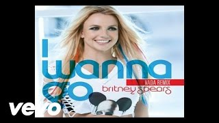 BRITNEY SPEARS - I Wanna Go (Vada Remix) (Audio)