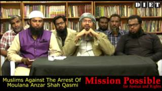 "getlinkyoutube.com-""Muslims Against The Arrest Of  Moulana Anzar Shah Qasmi"""
