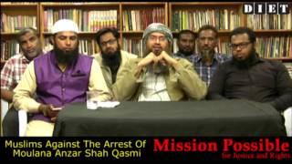 """""""Muslims Against The Arrest Of  Moulana Anzar Shah Qasmi"""""""