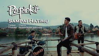 getlinkyoutube.com-Papinka - Sampai Hatimu  (Official Music Video with Lyrics)