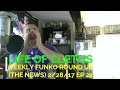 WEEKLY FUNKO ROUND UP NEWS & WHAT TO HUNT 22717 EPISODE 22