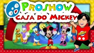 getlinkyoutube.com-ProShow Casa do Mickey by Katia Hoehne