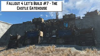 getlinkyoutube.com-Fallout 4 Let's Build #7 - The Castle Gatehouse