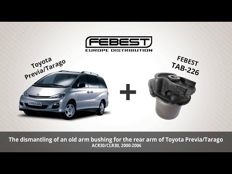 How to replace an arm bushing for the rear arm of Toyota Previa/Tarago 2000-2006, Febest TAB-226