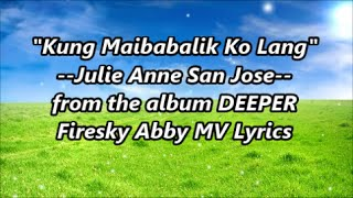 "getlinkyoutube.com-""Kung Maibabalik Ko Lang"" :Julie Anne San Jose [Lyrics Video] Theme Song in Future's Choice"