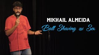 Ball Shaving & Sex | Stand-Up Comedy by Mikhail Almeida