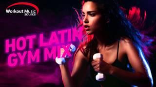 getlinkyoutube.com-Workout Music Source // Hot Latin Gym Mix (135 BPM)