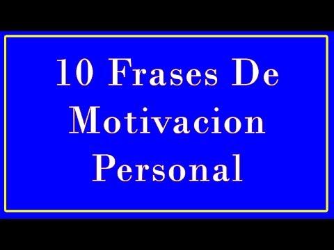 10 Frases De Motivacion Personal