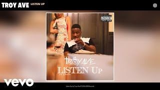 Troy Ave - Listen Up
