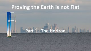 getlinkyoutube.com-Proving the Earth is not Flat - Part 1 - The Horizon