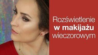 getlinkyoutube.com-Rozświetlanie w makijażu wieczorowym - jak to zrobić? -Hania