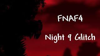getlinkyoutube.com-FNAF 4 Night 9 Glitch | Night 9 Complete...lol? | Breaking Five Nights at Freddy's 4