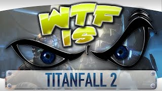 getlinkyoutube.com-WTF Is... - Titanfall 2 ?