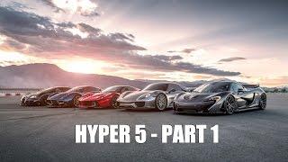 HYPER 5 - LaFerrari vs Porsche 918 vs McLaren P1 vs Bugatti Super Sport vs Pagani Huayra - PART 1