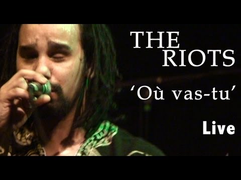 The Riots - Où vas-tu (Live)