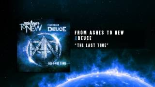 getlinkyoutube.com-From Ashes To New feat. Deuce - The Last Time (Official Audio Track)