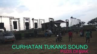 Curhatan Tukang Sound (oh Mbangeti) PSDS Paguyuban Soundsystem Demak Sekitarnya 0813 2927 3535