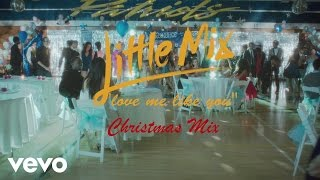 getlinkyoutube.com-Little Mix - Love Me Like You (Christmas Mix) [Official Video]
