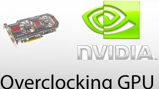 getlinkyoutube.com-How to Properly & Safely Overclock A Nvidia Graphics Card