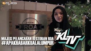 getlinkyoutube.com-#KLTV_MY: #ApaKhabarKualaLumpur - Majlis Pelancaran Restoran ROA by Jovian Mandagie