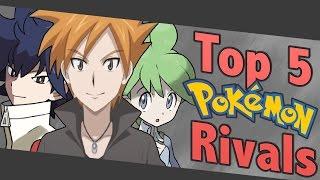 getlinkyoutube.com-Top 5 Pokemon Rivals