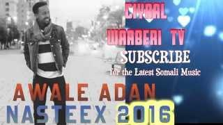 getlinkyoutube.com-AWALE ADAN NASTEEX 2016    CIYAAL WAABERI TV