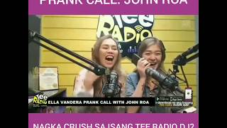 PRANK CALL: JOHN ROA MAY CRUSH SA TEE RADIO DJ?