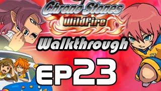 Inazuma Eleven GO Chrono Stones Wildfire Walkthrough Episode 23 - The Battle Begins (Chapter 5)