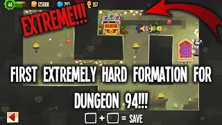 getlinkyoutube.com-BASE 94 [NEARLY IMPOSSIBLE!!!] | FIRST EXTREME ONE FOR DUNGEON 94! | Top Dungeon Formation #13 |