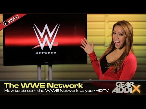 How to stream the WWE Network to your HDTV