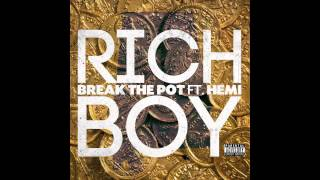 Rich Boy - Break The Pot