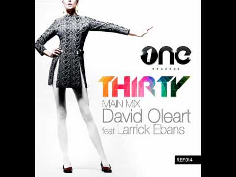 DAVID OLEART feat. LARRICK EBANKS - Thirty (Main Mix)