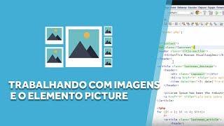 getlinkyoutube.com-Design Responsivo - Trabalhando com Imagens e o Elemento Picture