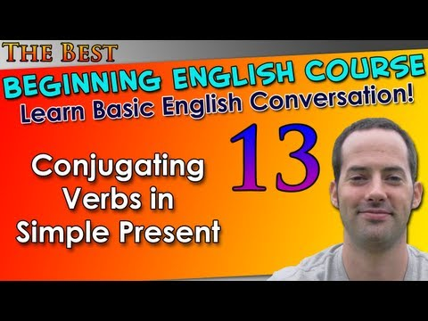 Learn English Grammar 013 - Conjugating Verbs in Simple Present - Basic English Grammar