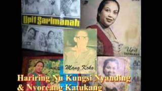 getlinkyoutube.com-Hariring Kuring & Nyoreang Katukang   Upit Sarimanah Akoer Lah