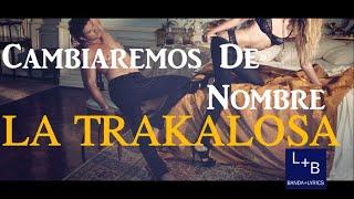 getlinkyoutube.com-Cambiaremos De Nombre- La Trakalosa De Monterrey (Vídeo Lyrics) Lo Mas Nuevo 2015 (La Revancha)