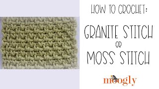 How to Crochet: Granite Stitch or Moss Stitch