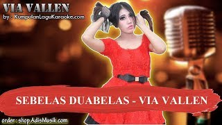 SEBELAS DUABELAS - VIA VALLEN Karaoke