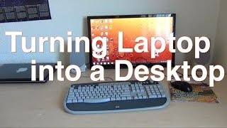 getlinkyoutube.com-Turn a Laptop into a Desktop