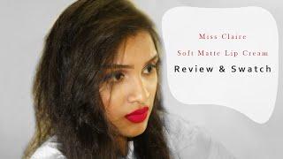 Lip Swatch Video! Miss Claire Soft Matte Lip Cream ❤❤❤