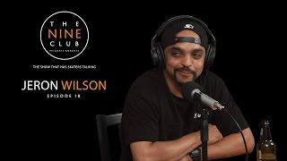 Jeron Wilson | The Nine Club With Chris Roberts - Episode 18