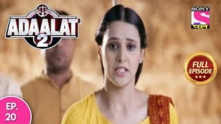 Adaalat 2 - Full Episode 20 - 21st December, 2017