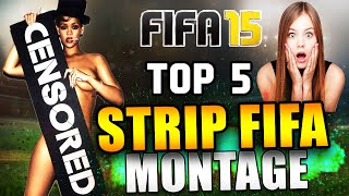 getlinkyoutube.com-FIFA 15 Best Ever Strip FIFA Montage Top 5 Strip FIFA Pack Opening & Gameplay VIdeos FUT 15