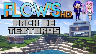 PACK DE TEXTURAS FLOWS HD 1.11/1.10/1.9/1.8 | DESCARGAR + CÓMO INSTALAR: TUTORIAL DE MINECRAFT