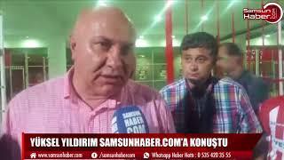 Yüksel Yıldırım: Samsunspor beklentilerimin altında çıktı