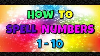 Spell Numbers 1 - 10 - Learn to Spell Numbers With this FUN SONG! (Kindergarten Spelling Words)