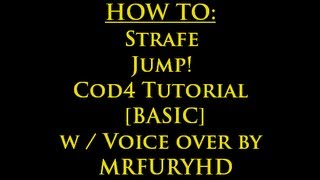 Tutorial : Cod4 How to Strafe! [Basic] W / Voice Over!