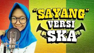 Via Vallen - SAYANG (Reggae SKA Cover)