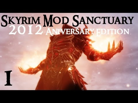 Skyrim Mod Sanctuary : 2012 Anniversary Edition part 1