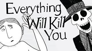 Everything That Will Kill You... From A to Z width=